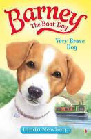 Barney the Boat Dog: Very Brave Dog: No. 1, Linda Newbery, Very Good Book