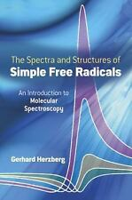 The Spectra and Structures of Simple Free Radicals : An Introduction to...