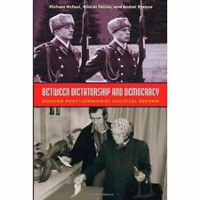 Between Dictatorship and Democracy: Russian Post-Communist Political-ExLibrary
