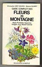 Guide Complet des Fleurs de Montagne  Europe Mountain Wild Flower Guide FRENCH