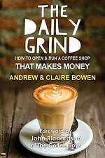 NEW The Daily Grind: How to open & run a coffee shop that makes money