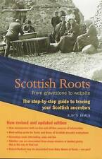 Scottish Roots: From Gravestone to Website: The Step-by-step Guide to Tracing...