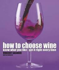 How to Choose Wine by Vincent Gasnier (Paperback, 2007)
