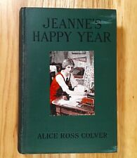 JEANNE'S HAPPY YEAR by Alice Ross Colver (HC) 1925