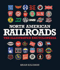 North American Railroads: The Illustrated Encyclopedia, Solomon, Brian, New, Pap