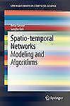Spatio-temporal Networks: Modeling and Algorithms SpringerBriefs in Computer Sc