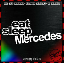 Eat Sleep Mercedes Car Decal Bumper Novelty Sticker euro German - 17 Colours