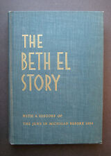 The Beth El Story With A History Of The Jews In Michigan Before 1850
