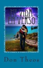 Mi Vida en Verso : Poemas, Canciones y Relatos by Don Theos (2015, Paperback)