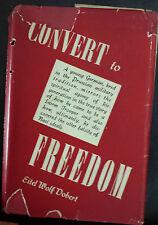 Convert to Freedom by Eitel Wolf Dobert - The Bodley Head 1941 - RARE