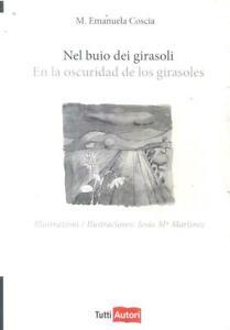 Nel buio dei girasoli. Ediz. italiana e spagnola M. Emanuela Coscia
