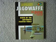 Classic Publications : Jagdwaffe (Birth of the Luftwaffe Fighter Force)