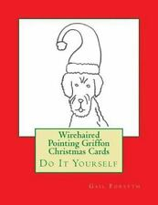 Wirehaired Pointing Griffon Christmas Cards : Do It Yourself by Gail Forsyth.
