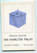 FRANCIS EDELINE IAN HAMILTON FINLAY ATELIER DE L'AGNEAU/ YELLOW NOW 1977