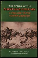 Lieutenant James H Bradley / March of the Montana Column Prelude 1st ed 1961