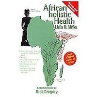 African Holistic Health: By Llaila Afrika