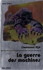 La guerre des machines.Lieutenant KIJE.Super-Fiction SF27B