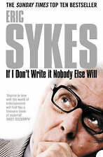 If I Don't Write It Nobody Else Will by Eric Sykes (Paperback, 2006) New Book