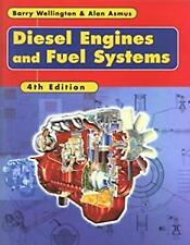 Diesel Engines and Fuel Systems by Wellington