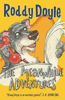 Doyle, Roddy, The Meanwhile Adventures, Very Good Book