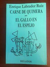 Carne de Quimera - El Gallo En El Espejo - Enrique Labrador Ruiz 2000 Cuba