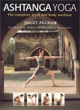 Ashtanga Yoga: The Complete Mind and Body Workout Pegrum, Juliet Paperback