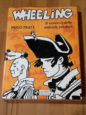 Wheeling  - Hugo Pratt Hardcover Il sentero delle amicizie perdute