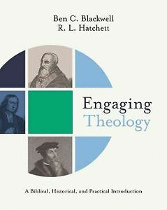 Engaging Theology: A Biblical, Historical, and Practical Introduction .. NEW