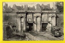 cpa FRANCE Old Postcard LILLE (Nord) PORTE de TOURNAY Tramway Electrique Trolley