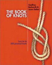 The Book of Knots: How to Tie 200 Practical Knots, Dalton, Jason, Budworth, Geof