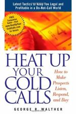 Heat Up Your Cold Calls: How to Get Prospects to L