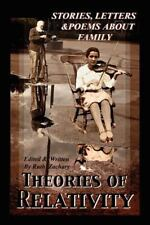 Theories of Relativity : Stories, Letters, and Poems about Family by Ruth...
