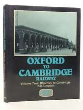 Oxford To Cambridge Railway, Simpson, Bill, Excellent Book