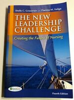 The New Leadership Challenge : Creating the Future of Nursing by Sheila C. Gros…
