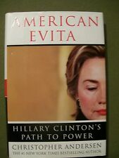 AMERICAN EVITA HILLARY CLINTON'S PATHE TO power 2004 HARDCOVER 1 ST ED.