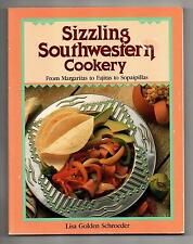 SIZZLING SOUTHWESTERN COOKERY Margaritas To Fajitas Sopaipillas SC Cookbook