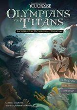 Olympians vs. Titans: An Interactive Mythological Adventure (You Choose: Ancien