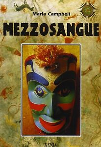 Mezzosangue - Maria Campbell - Libro Nuovo in Offerta!