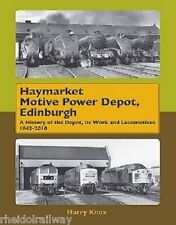 Haymarket Motive Power Depot Edinburgh: A History of the Depot, Its Work and...