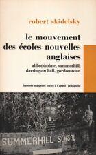 LE MOUVEMENT DES ÉCOLES NOUVELLES ANGLAISES PAR ROBERT SKIDELSKY - MASPERO 1972