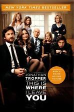 This Is Where I Leave You by Jonathan Tropper (2014, Paperback, Movie Tie-In)