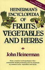 Heinermans Encyclopedia of Fruits, Vegetables, and Herbs by John Heinerman