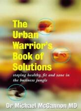 The Urban Warrior's Book of Solutions (Arrow Business Books) By Dr Michael McGa