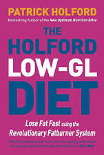 The Holford Diet - Lose Fat Fast Using the Revolutionary Fatburner System, 07499