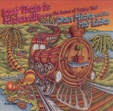 Last Train to Hicksville: The Home of Happy Feet by Dan Hicks & His Hot Licks...