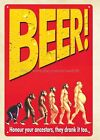 Beer Honour Your Ancestors,they Drank it too metal tin sign brewery pub signs