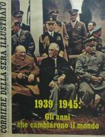 CORRIERE DELLA SERA ILLUSTRATO N.33 1979 - 1939-1945 gli anni che cambiarono il