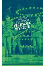 Festiwale wyklęte - Żurawiecki Bartosz - POLSKA KSIĄŻKA