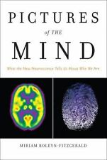 Pictures of the Mind: What the New Neuroscience Tells Us About Who We Are FT Pr