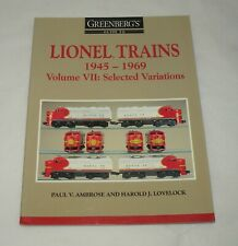 LIONEL TRAINS 1945-1967, VOLUME 7: SELECTED VARIATIONS BOOK (20-I57)